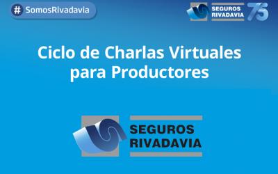 Seguros Rivadavia finalizó su Ciclo de Charlas Virtuales para sus Productores de todo el país